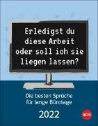 Cover-Bild zu Die besten Sprüche für Bürotage Tagesabreißkalender 2022 von Heye (Hrsg.)