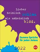 Cover-Bild zu Dumme Sprüche für jeden Anlass Tagesabreißkalender 2022 von Heye (Hrsg.)