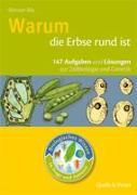 Cover-Bild zu Biologisches Wissen in Frage und Antwort. Warum die Erbse rund ist von Bils, Werner