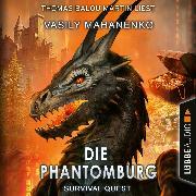 Cover-Bild zu Die Phantomburg - Survival Quest-Serie, Folge 4 (Ungekürzt) (Audio Download) von Mahanenko, Vasily