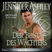 Cover-Bild zu Der Bund des Wächters - Shifters Unbound 2 (Audio Download) von Ashley, Jennifer