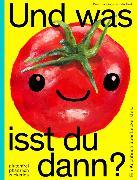 Cover-Bild zu Und was isst du dann? von Bork, Felix