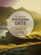 Cover-Bild zu Das Buch der mystischen Orte in den Alpen von Hüsler, Eugen E.