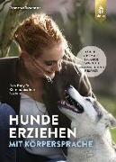Cover-Bild zu Hunde erziehen mit Körpersprache von Teschner, Ramona