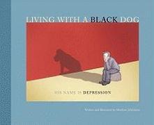 Cover-Bild zu Living with a Black Dog: His Name Is Depression von Johnstone, Matthew
