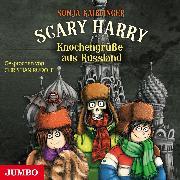 Cover-Bild zu Scary Harry. Knochengrüße aus Russland (Audio Download) von Kaiblinger, Sonja
