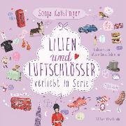 Cover-Bild zu Verliebt in Serie, Folge 2: Lilien & Luftschlösser (Audio Download) von Kaiblinger, Sonja