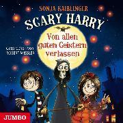 Cover-Bild zu Scary Harry. Von allen guten Geistern verlassen (Audio Download) von Kaiblinger, Sonja