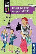 Cover-Bild zu Die drei !!!, Betrug, Baguette und ganz viel Paris von Wich, Henriette