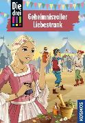 Cover-Bild zu Die drei !!!, 87, Geheimnisvoller Liebestrank (drei Ausrufezeichen) (eBook) von Heger, Ann-Katrin