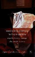 Cover-Bild zu Mediating Memory in the Museum: Trauma, Empathy, Nostalgia von Arnold-De-Simine, S.