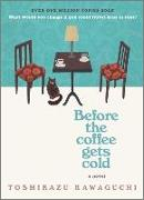 Cover-Bild zu Before the Coffee Gets Cold von Kawaguchi, Toshikazu