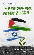 Cover-Bild zu Wir weigern uns, Feinde zu sein (eBook) von Stuhlmann, Rainer