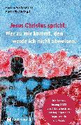 Cover-Bild zu Jesus Christus spricht: Wer zu mir kommt, den werde ich nicht abweisen (eBook) von Herwig, Sabine (Beitr.)