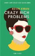 Cover-Bild zu Kwan, Kevin: Crazy Rich Problems