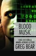 Cover-Bild zu Blood Music (eBook) von Bear, Greg