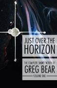 Cover-Bild zu Just Over the Horizon (eBook) von Bear, Greg