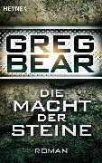 Cover-Bild zu Die Macht der Steine (eBook) von Bear, Greg