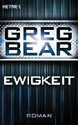 Cover-Bild zu Ewigkeit (eBook) von Bear, Greg