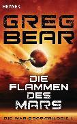 Cover-Bild zu Die Flammen des Mars (eBook) von Bear, Greg