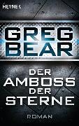 Cover-Bild zu Der Amboss der Sterne (eBook) von Bear, Greg