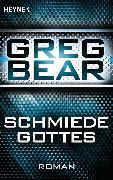 Cover-Bild zu Die Schmiede Gottes (eBook) von Bear, Greg