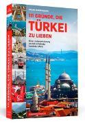 Cover-Bild zu 111 Gründe, die Türkei zu lieben von Nordhausen, Frank