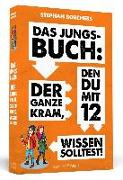 Cover-Bild zu Das Jungs-Buch: Der ganze Kram, den du mit 12 wissen solltest von Borchers, Stephan