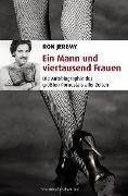 Cover-Bild zu Ein Mann und viertausend Frauen (eBook) von Jeremy, Ron