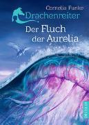 Cover-Bild zu Drachenreiter 3. Der Fluch der Aurelia von Funke, Cornelia