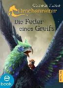 Cover-Bild zu Drachenreiter 2. Die Feder eines Greifs (eBook) von Funke, Cornelia