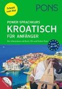 Cover-Bild zu PONS Power-Sprachkurs Kroatisch für Anfänger. Der Intensivkurs mit Buch, CDs und Online-Tests