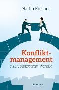 Cover-Bild zu Konfliktmanagement nach biblischem Vorbild (eBook) von Knispel, Martin