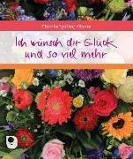 Cover-Bild zu Ich wünsch dir Glück und so viel mehr von Spilling-Nöker, Christa