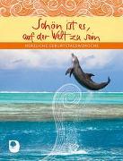 Cover-Bild zu Schön ist es, auf der Welt zu sein von Osenberg-van Vugt, Ilka (Hrsg.)
