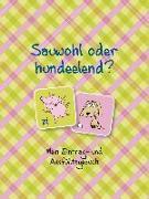 Cover-Bild zu Schlüter, Christiane: Sauwohl oder hundeelend?