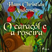 Cover-Bild zu O caracól e a roseira (Audio Download) von Andersen, H.C.