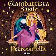 Cover-Bild zu Petrosinella (Audio Download) von Basile, Giambattista