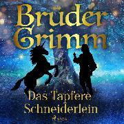 Cover-Bild zu Das Tapfere Schneiderlein (Audio Download) von Grimm, Brüder