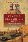 Cover-Bild zu Venedig erobert die Welt von Crowley, Roger