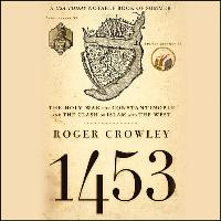 Cover-Bild zu 1453: The Holy War for Constantinople and the Clash of Islam and the West von Crowley, Roger