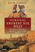 Cover-Bild zu Venedig erobert die Welt (eBook) von Crowley, Roger