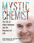 Cover-Bild zu Hagenback, Dieter: Mystic Chemist: The Life of Albert Hofmann and His Discovery of LSD