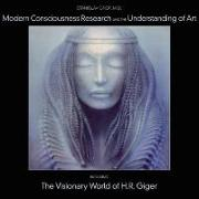Cover-Bild zu Grof, Stanislav: Modern Consciousness Research and the Understanding of Art: Including the Visionary World of H.R. Giger
