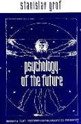 Cover-Bild zu Grof, Stanislav: Psychology of the Future: Lessons from Modern Consciousness Research