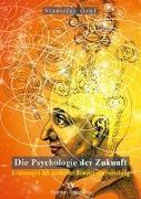 Cover-Bild zu Grof, Stanislav: Die Psychologie der Zukunft