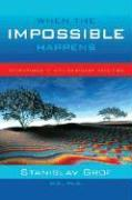Cover-Bild zu Grof, Stanislav: When the Impossible Happens: Adventures in Non-Ordinary Realities