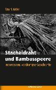 Cover-Bild zu Stacheldraht und Bambusspeere (eBook) von Adler, Bruni