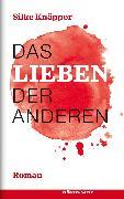 Cover-Bild zu Das Lieben der Anderen (eBook) von Knäpper, Silke