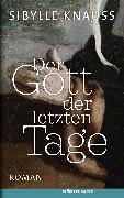 Cover-Bild zu Der Gott der letzten Tage (eBook) von Knauss, Sibylle